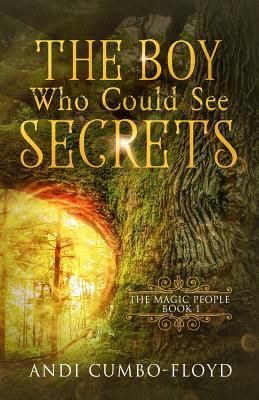 The Boy Who Could See Secrets (The Magic People)