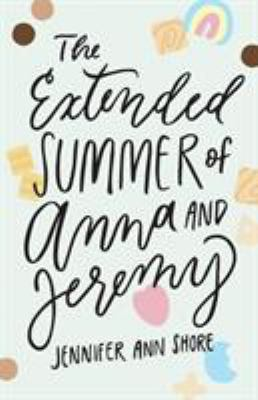 The Extended Summer of Anna and Jeremy