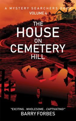 The House on Cemetery Hill (A Mystery Searchers Book)