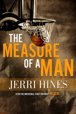 The Measure of a Man: A Coming of Age Novel