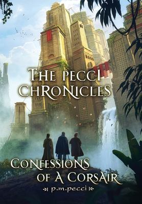 The Pecci Chronicles: Confessions of a Corsair