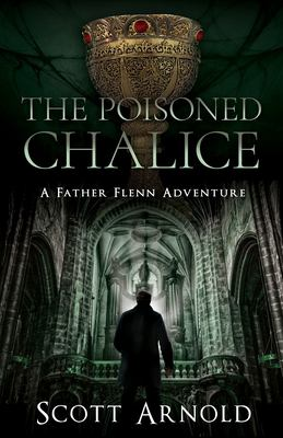 The Poisoned Chalice: A Father Flenn Adventure (Father Flenn Adventures)