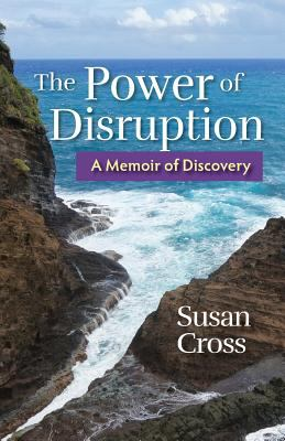 The Power of Disruption: A Memoir of Discovery