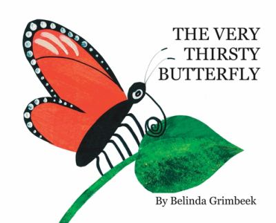 """The Very Thirsty Butterfly (Hardcover 11"""" X 8.5"""")"""