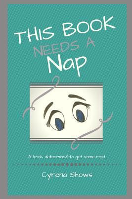 This Book Needs a Nap (This Book Series)