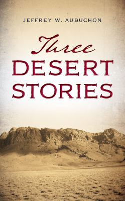 Three Desert Stories