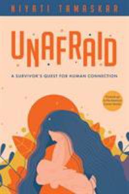 Unafraid: A survivor's quest for human connection