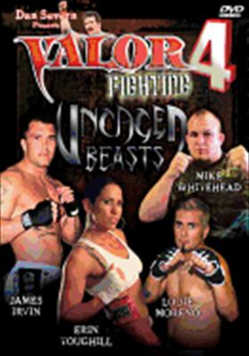 Valor Fighting 4: Uncaged Beasts
