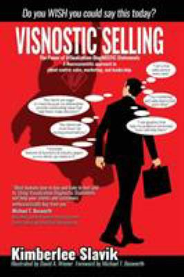 Visnostic Selling: A Neuroscientific Approach to Client Centric Sales, Marketing, and Leadership.