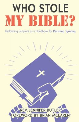 Who Stole My Bible?: Reclaiming Scripture as a Handbook for Resisting Tyranny
