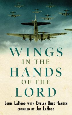 Wings In The Hands Of The Lord: A World War II Journal