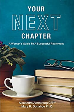Your Next Chapter: A Womans Guide To A Successful Retirement