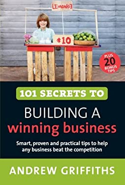 101 Secrets to Building a Winning Business 9781741755671