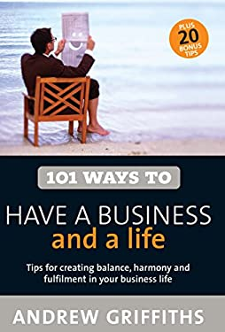 101 Ways to Have a Business and a Life 9781741147872