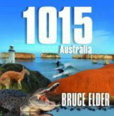 1015 Things to See and Do in Australia 9781741106480
