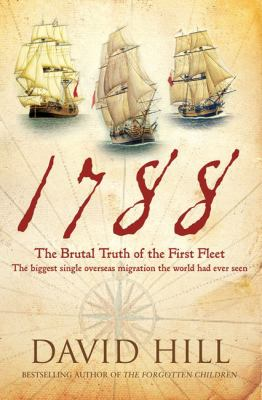 1788: The Brutal Truth of the First Fleet 9781741667974