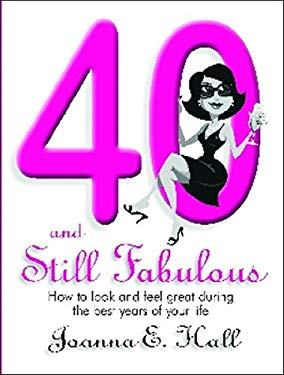 40 and Still Fabulous: How to Look and Feel Great During the Best Years of Your Life 9781741107128
