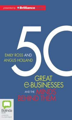 50 Great E-Businesses and the Minds Behind Them 9781743110591
