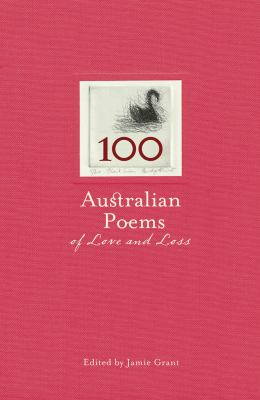 100 Australian Poems of Love and Loss 9781740669108