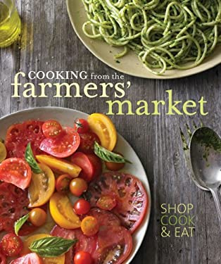 Cooking from the Farmers' Market 9781740899796