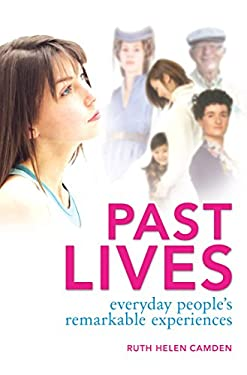Past Lives: Everyday People's Remarkable Experiences 9781741757019