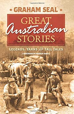 Great Australian Stories: Legends, Yarns and Tall Tales 9781741758474