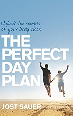 The Perfect Day Plan: Unlock the Secrets of Your Body Clock 9781741759488