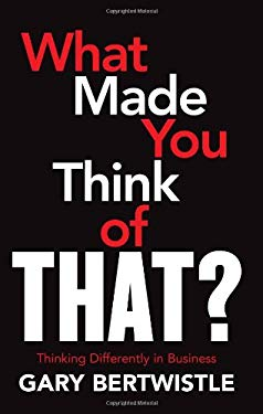 What Made You Think of That?: Thinking Differently about Business 9781741759990