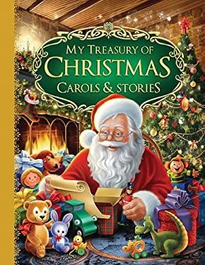 My Treasury of Christmas Carols & Stories 9781741848779