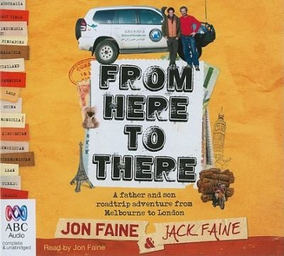 From Here to There: A Father and Son Roadtrip Adventure from Melbourne to London 9781742149233