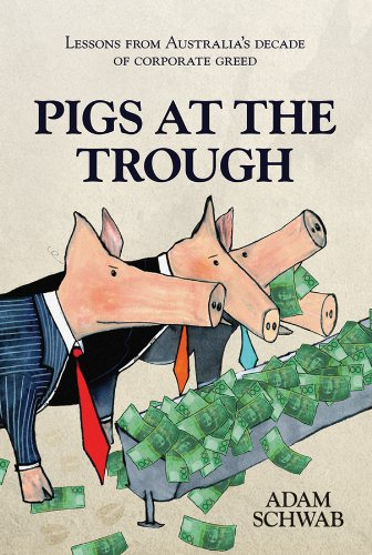 Pigs at the Trough: Lessons from Australia's Decade of Corporate Greed 9781742169903