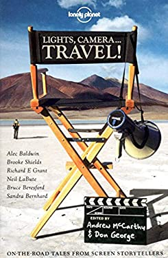 Lights, Camera... Travel!: On-The-Road Tales from Screen Storytellers 9781742204932