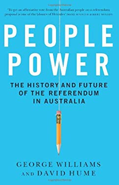 People Power: The History and Future of the Referendum in Australia 9781742232157