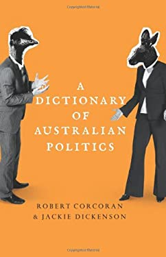A Dictionary of Australian Politics 9781742370507