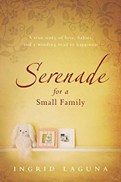 Serenade for a Small Family: A True Story of Love, Babies, and a Winding Road to Happiness 9781742372457