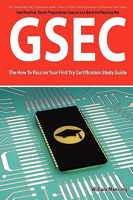 Gsec Giac Security Essential Certification Exam Preparation Course in a Book for Passing the Gsec Certified Exam - The How to Pass on Your First Try C 9781742444352