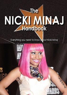The Nicki Minaj Handbook - Everything You Need to Know about Nicki Minaj