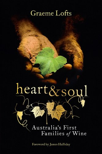 Heart & Soul: Australia's First Families of Wine 9781742469249