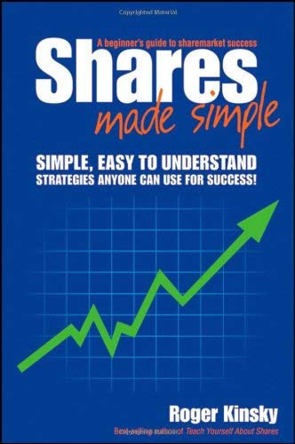 Shares Made Simple: A Beginners Guide to Sharemarket Success 9781742469799