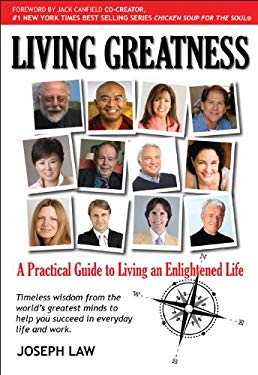 Living Greatness: A Practical Guide to Living an Enlightened Life 9781742570440