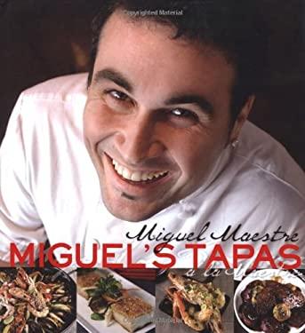 Miguel's Tapas: a la Maestre 9781742570600