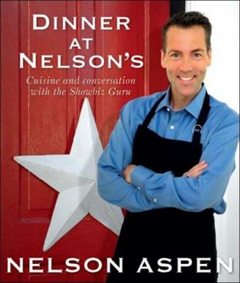 Dinner at Nelson's: Cuisine and Conversation with the Showbiz Guru 9781742570761