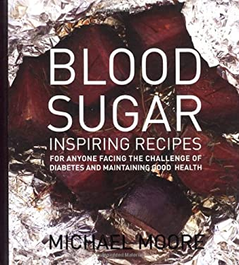 Blood Sugar: Inspiring Recipes for Anyone Facing the Challenge of Diabetes and Maintaining Good Health 9781742571546