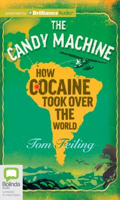 The Candy Machine: How Cocaine Took Over the World 9781742679334