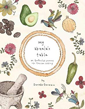 My Abuela's Table: An Illustrated Journey Into Mexican Cooking 9781742704388