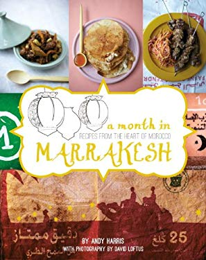 A Month in Marrakesh: Recipes from the Heart of Morocco 9781742704395