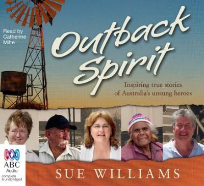 Outback Spirit: Inspiring True Stories of Australia's Unsung Heroes 9781742850689