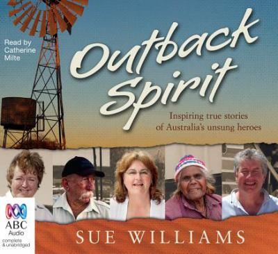 Outback Spirit: Inspiring True Stories of Australia's Unsung Heroes