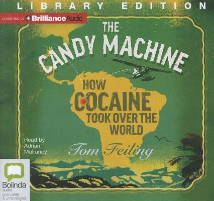 The Candy Machine: How Cocaine Took Over the World 9781742854939