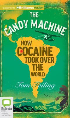 The Candy Machine: How Cocaine Took Over the World 9781742854946